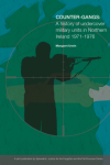 Counter-Gangs: A history of undercover military units in Northern Ireland 1971-1976
