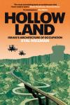 Hollow Land: Israel's Architecture of Occupation –  Eyal Weizman