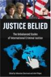 Justice Belied: The unbalanced scales of international justice