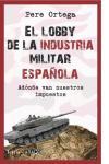 El lobby de la industria militar española. Adonde van nuestros impuestos