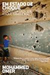 Em Estado de Choque – Sobrevivendo em Gaza Sob Ataque Israelense