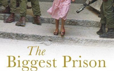 The Biggest Prison on Earth. A History of the Occupied Territories