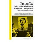 Tu, calla! Laura Huerga e Blanca Busquets Análise e denuncia do estado da censura no Reino de España