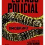 Estado Policial – Como Sobreviver  de Cid Benjamin