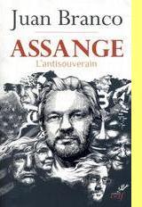 Assange: L'Antisouverain- Juan Branco